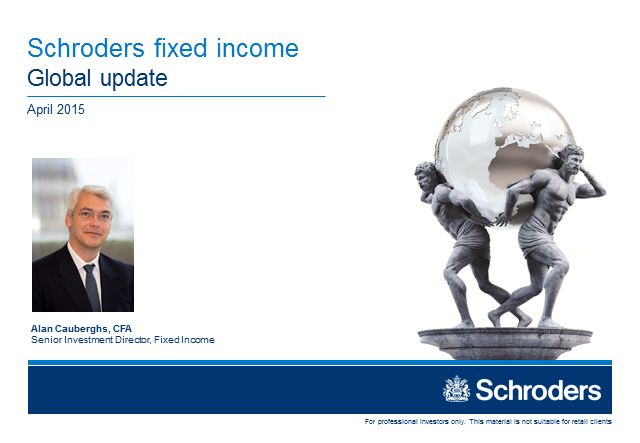 Schroders fixed income global update - April 2015