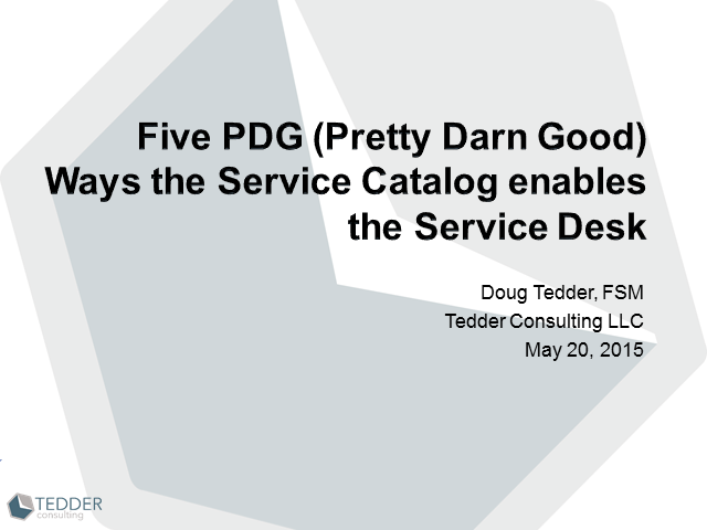 Five PDG (Pretty Darn Good) Ways the Service Catalog enables the Service Desk