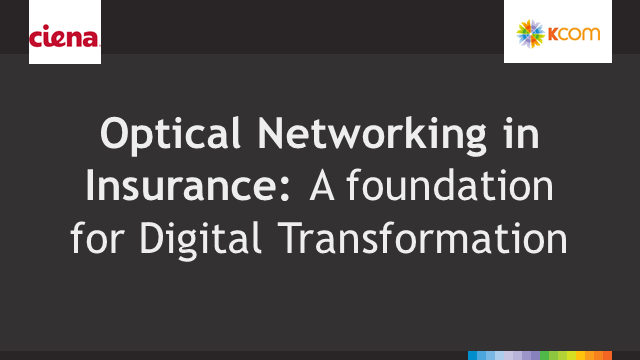 Optical Networking in Insurance: A foundation for Digital Transformation