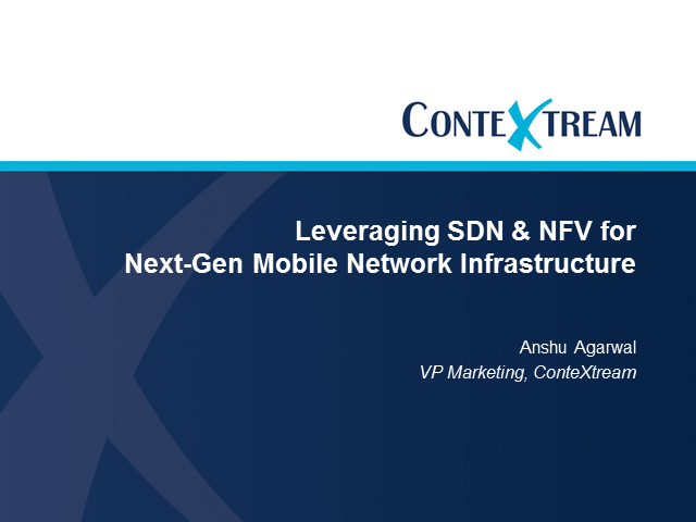 Leveraging SDN and NFV for Next-Gen Mobile Network Infrastructure