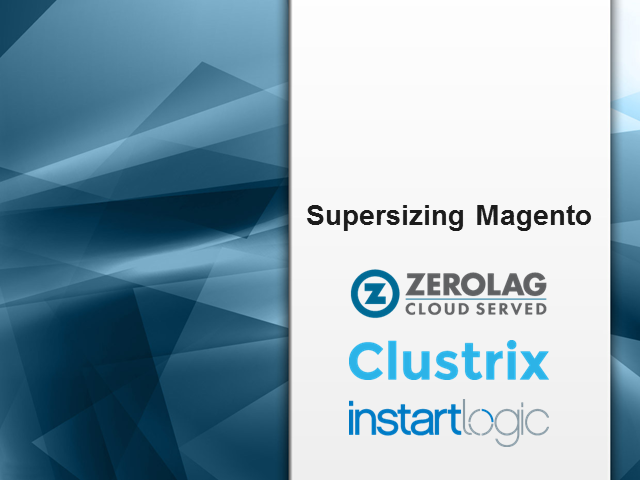 Supersizing Magento with ZeroLag and Partners