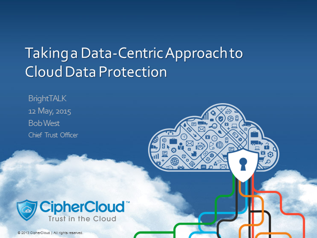 Taking a Data-Centric Approach to Cloud Data Protection