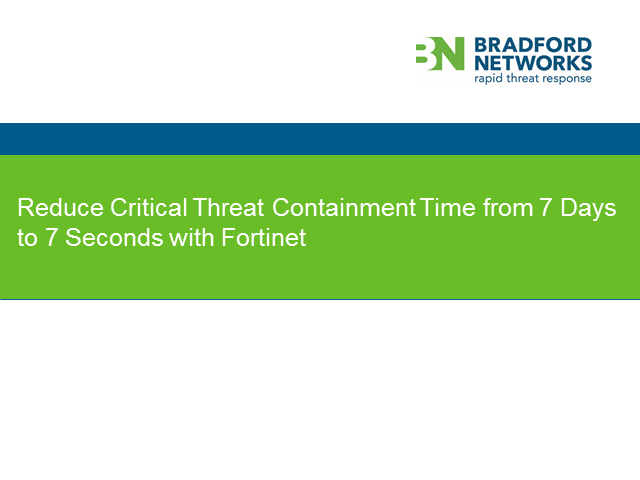 Reduce Critical Threat Containment Time from 7 Days to 7 Seconds with Fortinet