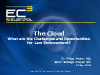 The Cloud - What are the Challenges and Opportunities for Law Enforcement?