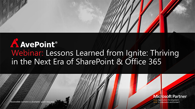 Lessons Learned from Ignite: Thriving in the Next Era of SharePoint & Office 365