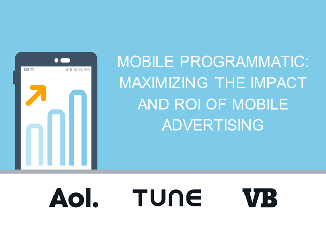 Mobile Programmatic: Maximizing the impact and ROI of mobile advertising