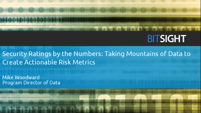 Security Ratings by the Numbers: Taking Mountains of Data to Create Risk Metrics