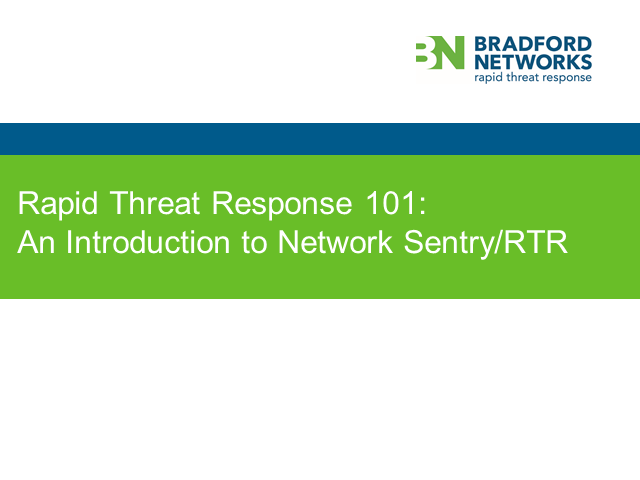 Rapid Threat Response 101: An Introduction to Network Sentry/RTR