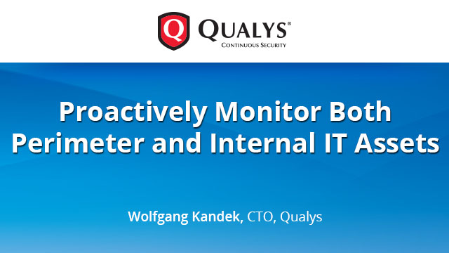 Proactively Monitor Both Perimeter and Internal IT Assets