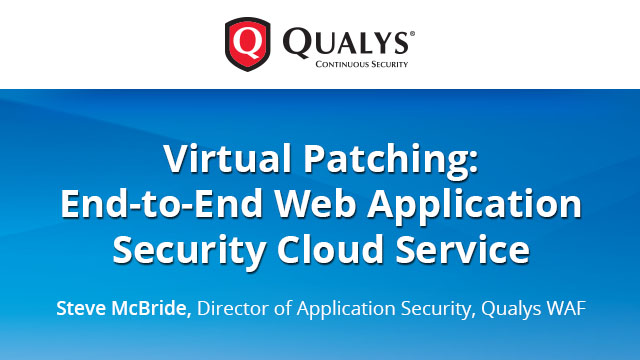 Virtual Patching: End-to-End Web Application Security Cloud Service