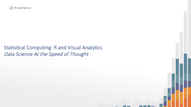 Statistical Computing-R & Visual Analytics: Data Science at the Speed of Thought