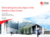 Eliminating Security Gaps in the Modern Data Center
