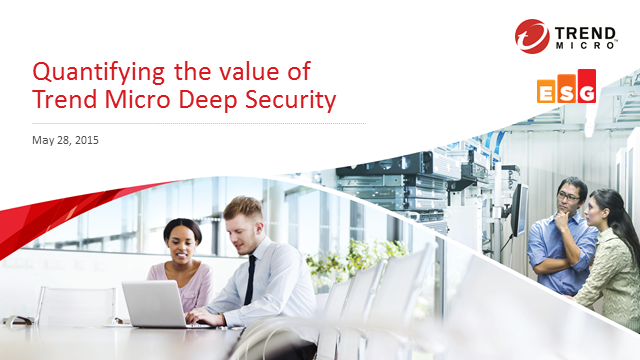 Quantifying the Value of Trend Micro Deep Security
