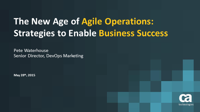 The New Age of Agile Operations: Strategies to Enable Business Success
