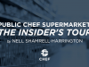 Public Chef Supermarket: The Insider's Tour