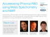 Accelerating Pharma R&D using Mass Spectrometry and NMR