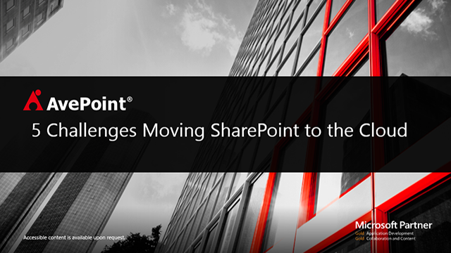 5 Challenges Moving SharePoint to the Cloud