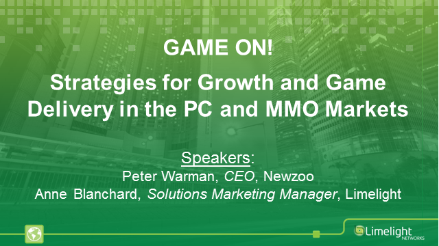 Game On! Strategies for Growth and Game Delivery in the PC and MMO Markets