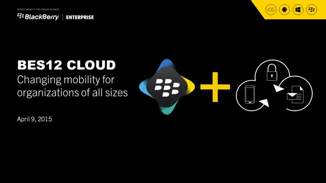 Changing mobility for organisations of all sizes - BES12 Cloud