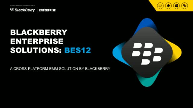 BES12, a cross-platform EMM solution by BlackBerry