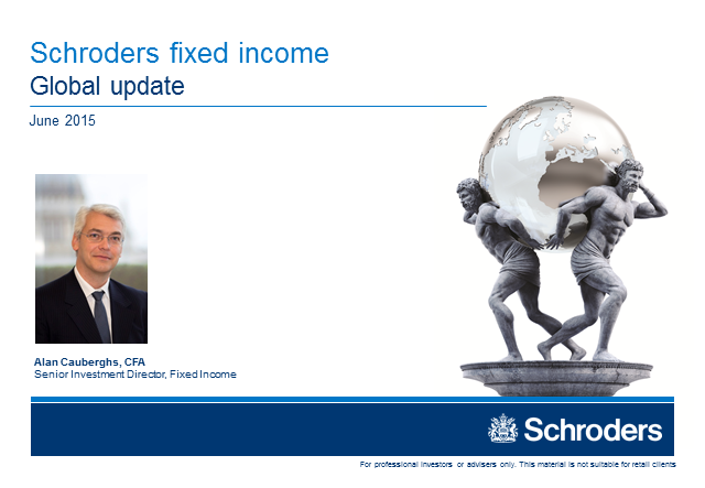 Schroders fixed income global update - June 2015