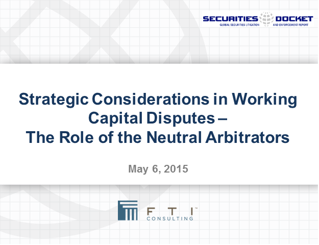 Working Capital Disputes: The Role of the Neutral Arbitrator
