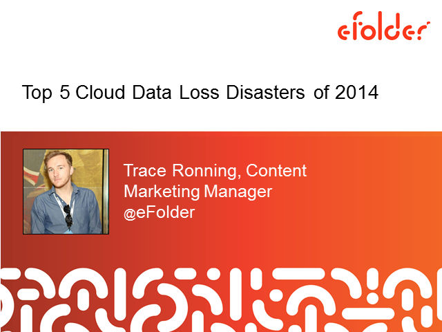 Top 5 Cloud Data Loss Disasters of 2014