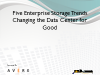 5 Enterprise Storage Trends Changing the Data Center For Good