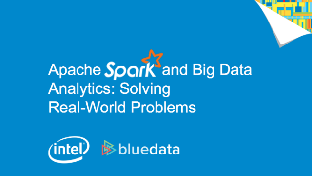 Apache Spark and Big Data Analytics: Solving Real-World Problems