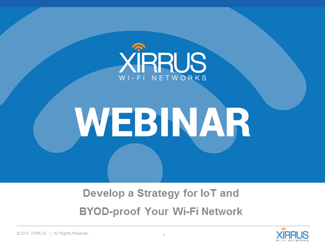 Develop a Strategy for IoT and BYOD-proof Your Wi-Fi Network