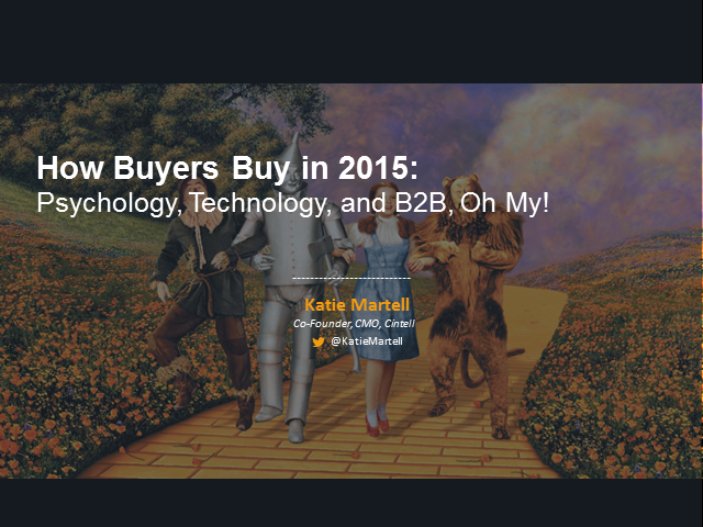 How Buyers Buy in 2015: Psychology, Technology, and B2B, Oh My!