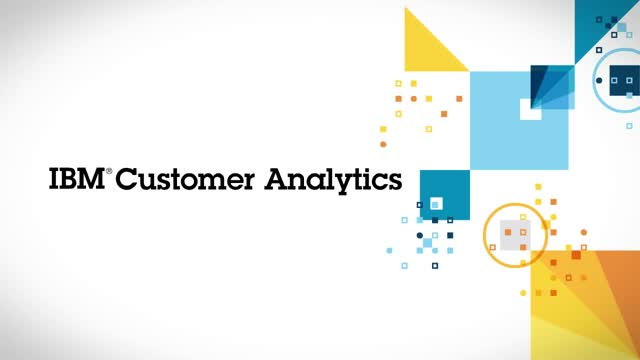Acquire, grow and retain customers with IBM Customer Analytics