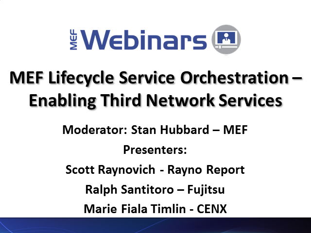 MEF Lifecycle Service Orchestration – Enabling Third Network Services