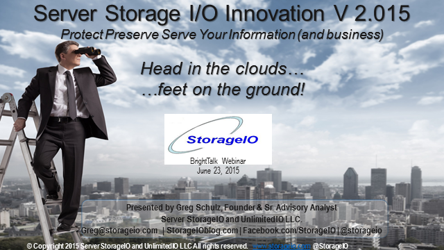 Server Storage I/O Innovation v2.015: Protect Preserve & Serve Your Information