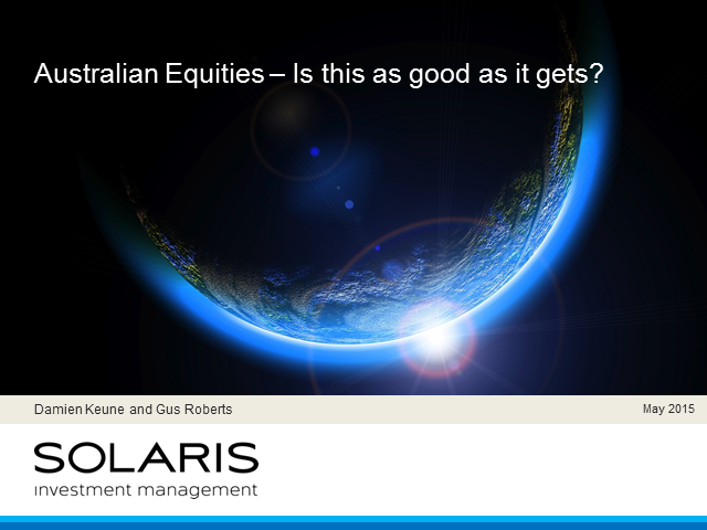 Australian Equities - Is this as good as it gets?