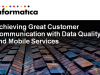 Achieving Great Customer Communication with Data Quality and Mobile Services