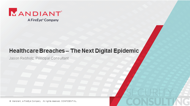Healthcare Breaches---The Next Digital Epidemic