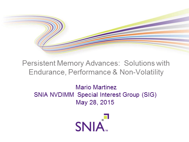 Persistent Memory Advances: Solutions w/ Endurance, Performance & Non-Volatility