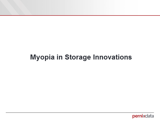Myopia in Storage Innovation