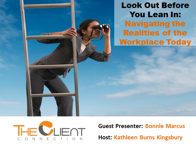 Look Out Before You Lean In: Navigating the Realities of the Workplace Today