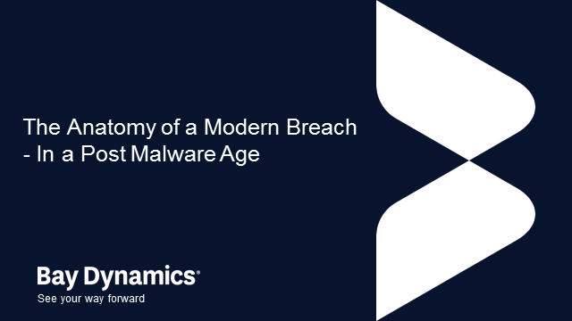 Anatomy of a Modern Breach: Post-Malware Age
