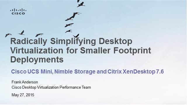 Simplifying Desktop Virtualization for Smaller Deployments – XenDesktop edition