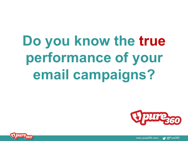 Do you know the true performance of your email campaigns?