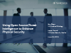Using Open Source Threat Intelligence to Enhance Physical Security