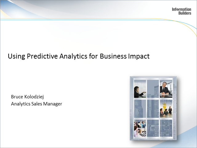 Using Predictive Analytics for Business Impact