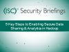 5 Key Steps to Enabling Secure Data Sharing & Analytics in Hadoop