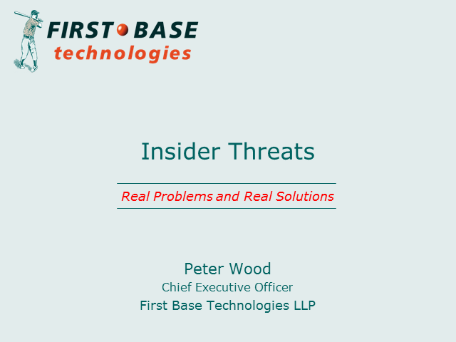 Insider Threats – Real Problems and Real Solutions