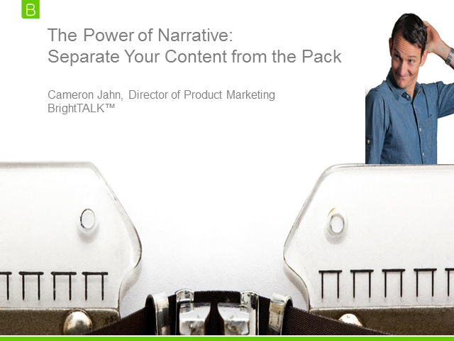 The Power of Narrative: Separate Your Content from the Pack
