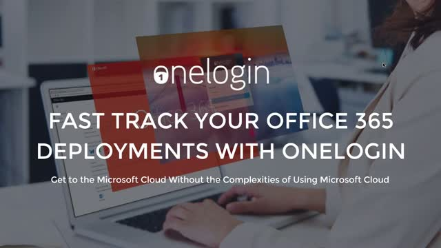 Fast Track Your Office 365 Deployments with OneLogin