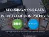 Securing Apps and Data in the Cloud and On-Premises